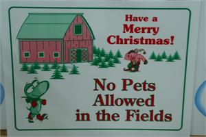 No Pets Allowed in the Field Christmas Tree Lot Sign